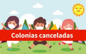 Colonias de primavera canceladas